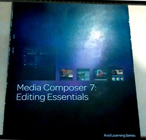 Avid Media Composer 7: Editing Essentials ()