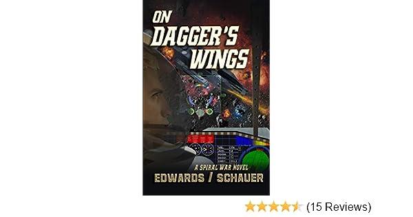 On Daggers Wings: Spiral War Book 1