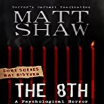 The 8th: A Tale of Horror and Revenge | Matt Shaw