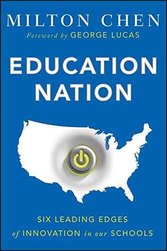 Education Nation: Six Leading Edges of Innovation in
