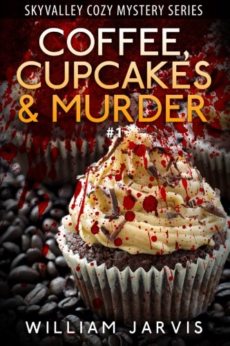 Coffee, Cupcakes and Murder #1 (Sky Valley Cozy Mystery Series)