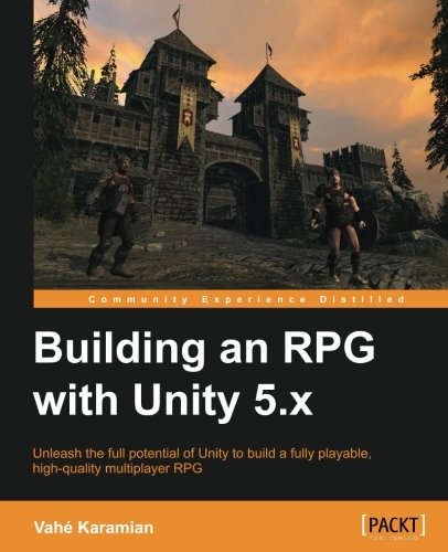 Building an RPG with Unity 5.x by Packt Publishing - ebooks Account