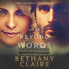Love Beyond Words: A Scottish Time Travel Romance: Book 9 of Morna's Legacy Series Audiobook by Bethany Claire Narrated by Lily Collingwood