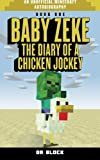 "BOOK 1 -- Zeke was spawned as a baby zombie, and everyone in Minecraft made fun of him.  FROM THE REVIEWS:  ""It was almost as good as Harry Potter.""  ""I loved the book. I can't wait until I can read the other books in the series. I gave the b..."