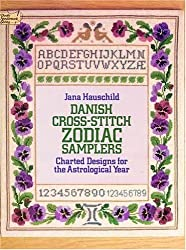 Danish Cross-stitch Zodiac Samplers: Charted Designs for the Astrological Year (Dover Needlework)