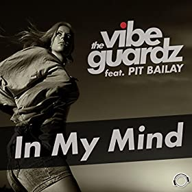 The Vibeguardz feat. Pit Bailay-In My Mind