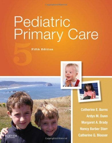 Pediatric Primary Care, 5e (Burns, Pediatric Primary Care) by Burns PhD RN CPNP-PC FAAN, Catherine E., Dunn PhD RN PN 5th (fifth) Edition [Hardcover(2012)]
