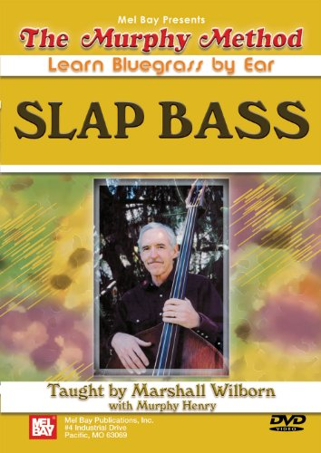 Mel Bay presents SLAP BASS - LEARN BLUEGRASS BY EAR