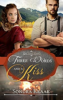 Three Words and a Kiss (Love that Counts Book 3) by [Kraak, Sondra]