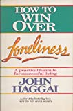 How to Win Over Lonliness: A Practical Formula for Successful Living
