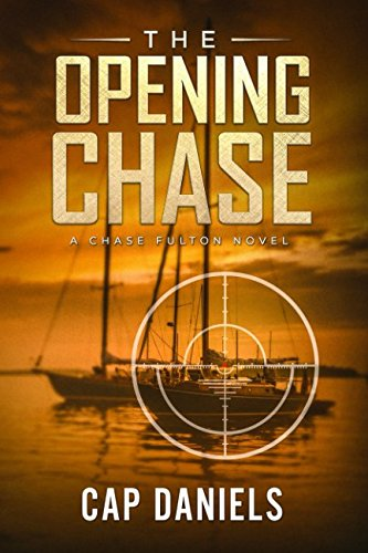 The Opening Chase: A Chase Fulton Novel (Chase Fulton Series) by Anchor Watch Publishing, L.L.C.