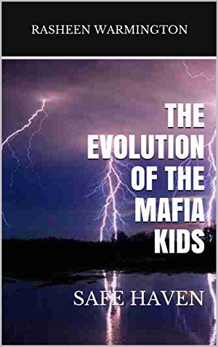 THE EVOLUTION OF THE MAFIA KIDS: SAFE HAVEN