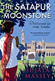 The Satapur Moonstone (A Mystery of 1920s India)