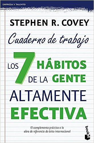 Los 7 Hábitos De La Gente Altamente Efectiva. Cuaderno De Trabajo por Montserrat Asensio Fernández