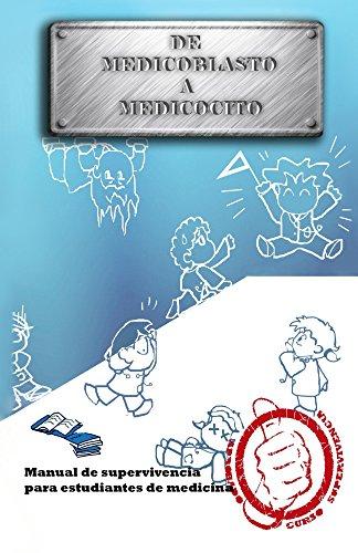 Descargar Libro De Medicoblasto A Medicocito: Manual De Supervivencia Para Estudiantes De Medicina Francisco Paredes Jimenez