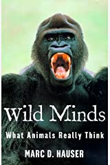 Wild Minds: What Animals Really Think by Marc Hauser (2000-03-09)