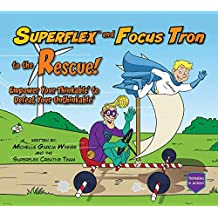 Superflex and Focus Tron to the Rescue!