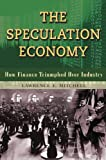 The Speculation Economy, Lawrence E. Mitchell, 1576756289