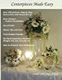 Centerpieces Made Easy, Sandi Allcut and Gregg Allcut, 0615809901