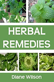 Herbal Remedies Guide: All About Herbal Medicine by [Wilson, Diane]