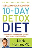The Blood Sugar Solution 10-Day Detox Diet: Activate Your Body's Natural Ability to