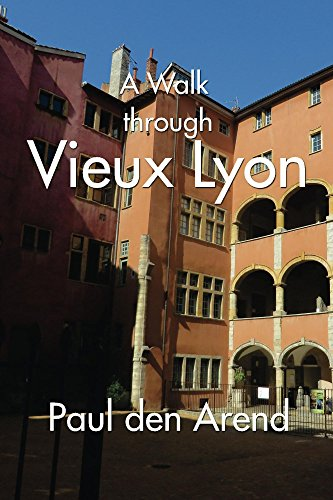 A Walk Through  Vieux Lyon