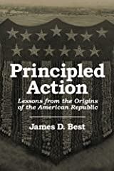 Principled Action: Lessons from the Origins of the American Republic Paperback