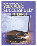 How to Promote Your Music Successfully on the Internet, David Nevue, 1456531522