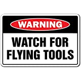 Watch For Flying Tools Warning Sign | Indoor/Outdoor | Funny Home Décor for Garages, Living Rooms, Bedroom, Offices | SignMission Gift Mechanic Carpenter Repair Auto Shop Car Sign Decoration
