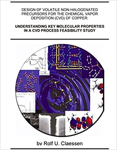 Book Understanding Key Molecular Properties in a CVD Process Feasibility Study: Design of Volatile Non-halogenated Precursors for the Chemical Vapor Deposition (CVD) of Copper