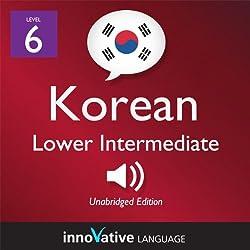 Learn Korean - Level 6: Lower Intermediate Korean, Volume 1: Lessons 1-25