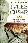 Jules César, tome 1 : Rome, ville à vendre par Caratini-R