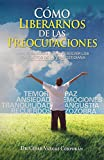 img - for Como Liberarnos De Las Preocupaciones book / textbook / text book