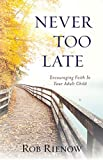 Never Too Late: Encouraging Faith in Your Adult Child