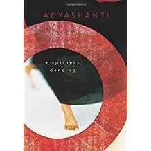 Emptiness Dancing by Adyashanti (2006-05-01)