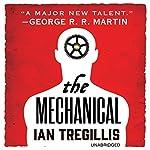 The Mechanical: The Alchemy Wars   Ian Tregillis