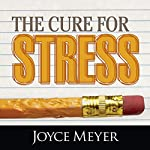 The Cure for Stress | Joyce Meyer