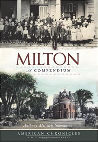 Book Milton:: A Compendium (American Chronicles) by Anthony Mitchell Sammarco (2010-10-22)