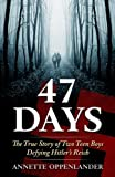 img - for 47 Days: The True Story of Two Teen Boys Defying Hitler's Reich book / textbook / text book