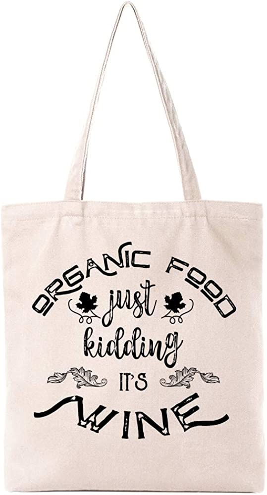 Funny Natural Cotton Canvas Reusable Tote Bag | Cute Eco-Friendly Shopping Bag Tote Bag Gifts for Women Best Friends | Organic Food Just Kidding It's Wine Tote