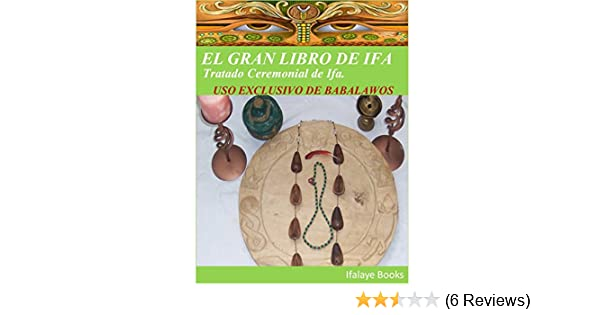 EL GRAN LIBRO DE IFA: Tratado Ceremonial de Ifa  USO EXCLUSIVO DE BABALAWOS  (Spanish Edition)