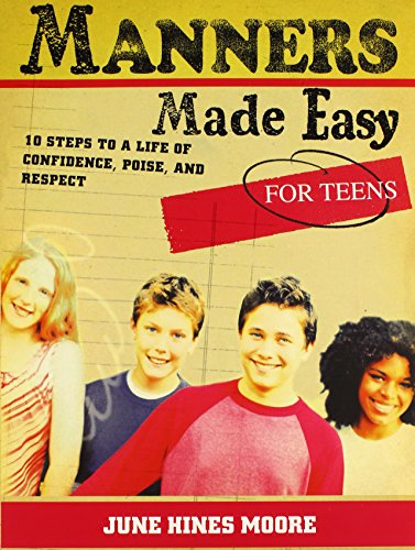 Manners Made Easy for Teens: 10 Steps to a Life of Confidence, Poise, and Respect]()