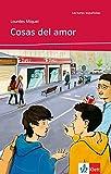 Cosas del amor: Spanische Lektüre für das 1. und 2. Lernjahr. Mit Annotationen (Lecturas españolas)