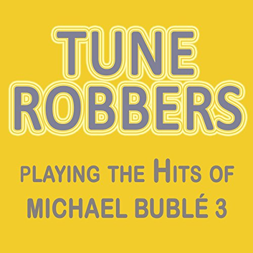 Tune Robbers Playing the Hits ...