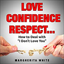 Love, Confidence, Respect...: How to Deal with