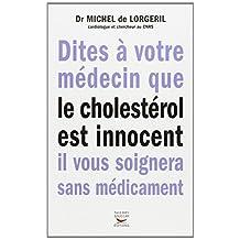 Dites à votre médecin que le cholestérol est innocent il vous soignera sans méd.
