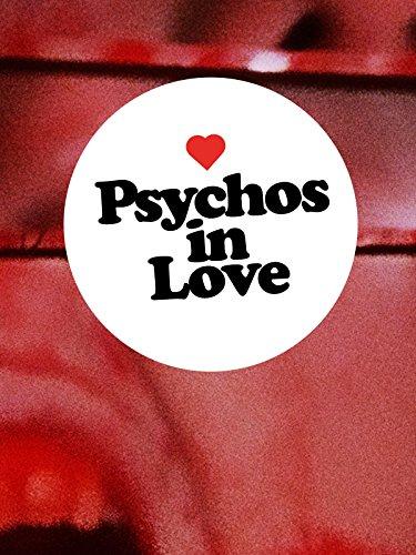 Psychos in Love -