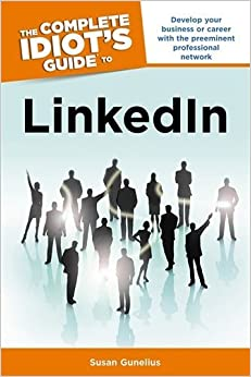 The Complete Idiot's Guide to LinkedIN (Complete Idiot's Guides (Computers)) by Gunelius, Susan (2012)