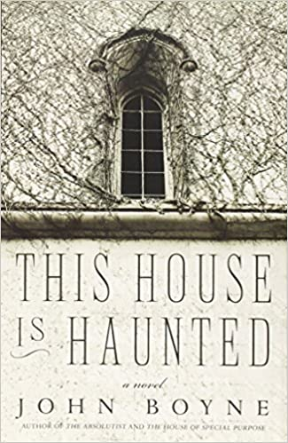 This House is Haunted by Boyne, John (2013)