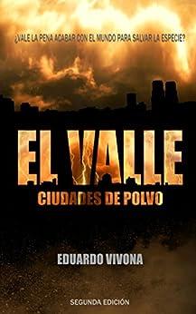 El Valle: Ciudades de Polvo (Segunda Edición) (Spanish Edition) by [